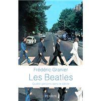Les Beatles - Quatre garçons dans le siècle