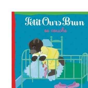 Petit ours Brun : Petit Ours Brun se couche