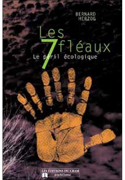 Les sept fléaux - Le péril écologique