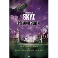 Le monde selon Skyz - L'étrange zone 4