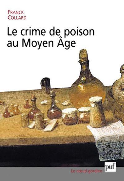 Le crime de poison au Moyen Âge - 9782130737339 - 25,99 €