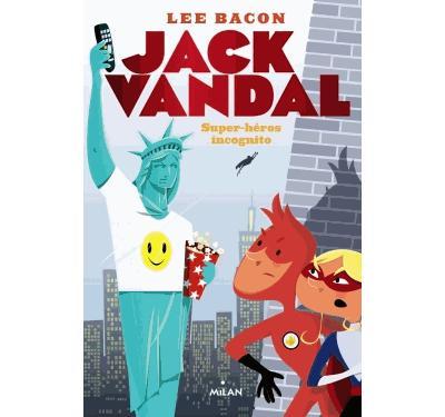 Jack Vandal - Tome 2 : Jack vandal t02 super heros incognito