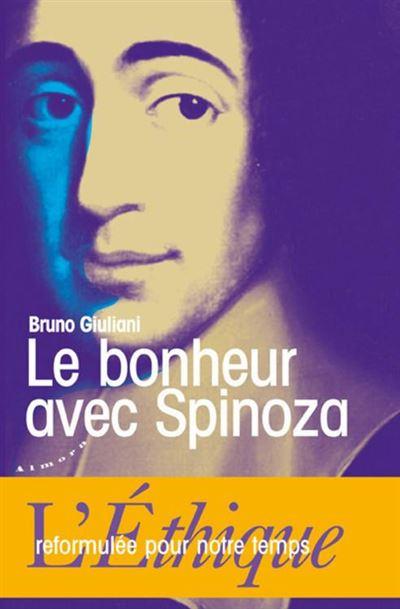 Le bonheur avec Spinoza - L'Ethique reformulée pour notre temps - 9782351184967 - 7,49 €