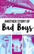 Another story of bad boys : Le final / Mathilde Aloha | Aloha, Mathilde. Auteur