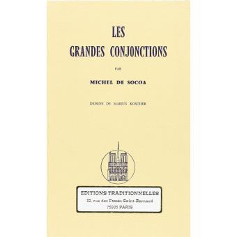 Les grandes conjonctions - broché - Michel de Socoa