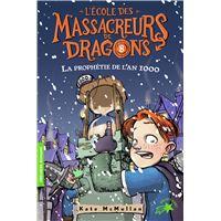 L'École des Massacreurs de Dragons, 8 : L'Ecole des Massacreurs de Dragons - 8 La prophétie de l'an 1000
