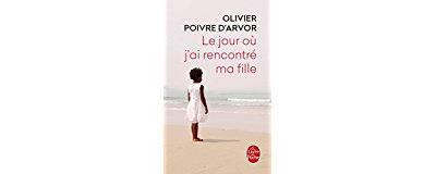 Olivier Poivre d'Arvor: ma fille d'Afrique