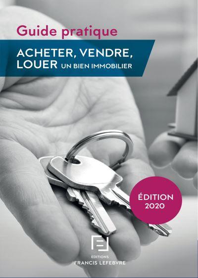 Guide pratique : acheter-vendre-louer 2018