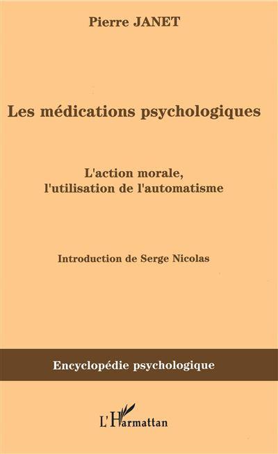 Les médications psychologiques, l'action morale l'utilisation