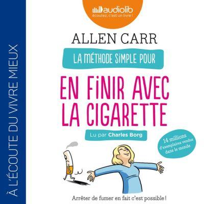 La méthode simple pour en finir avec la cigarette - Arrêter de fumer en fait c'est possible ! - Format Téléchargement Audio - 9782367623979 - 19,95 €