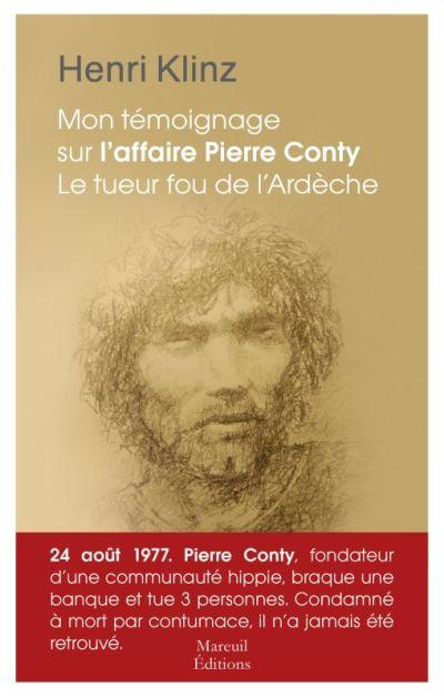 Mon témoignage sur l'affaire Pierre Conty - Le tueur fou de l'Ardèche