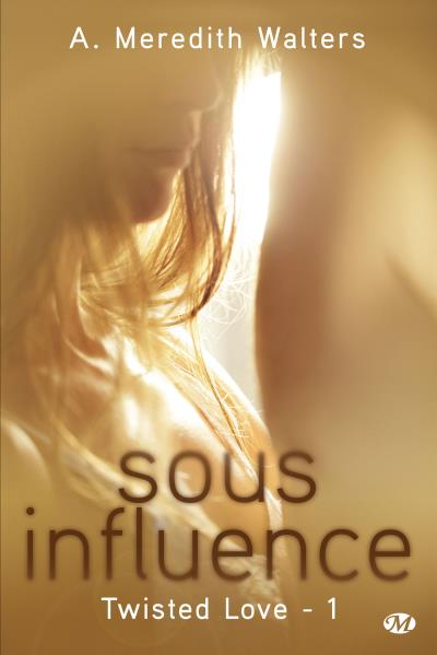 Twisted Love, T1 : Sous influence