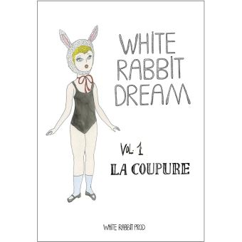 White rabbit dream,01:la coupure