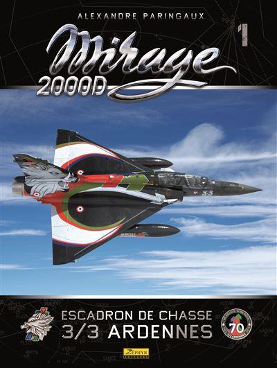 Mirage 2000D : Esacdron de chasse 3/3 Ardennes - LIVRE ESCADRON CHASSE 3/3 ARDENNE