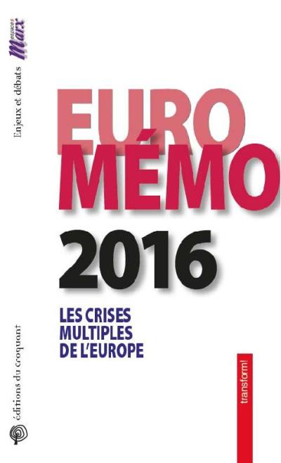 EuroMémorandum 2016 traiter les crises multiples de l'Europe, un agenda pour la transformation économique, la solidarité et la démocratie