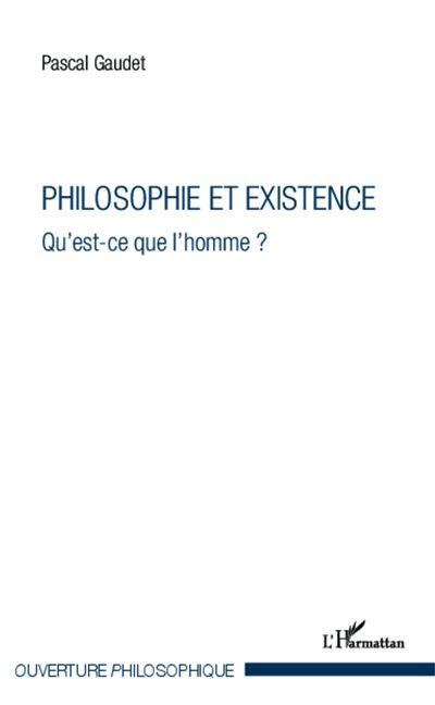 Philosophie et existence, qu'est-ce que l'homme ?
