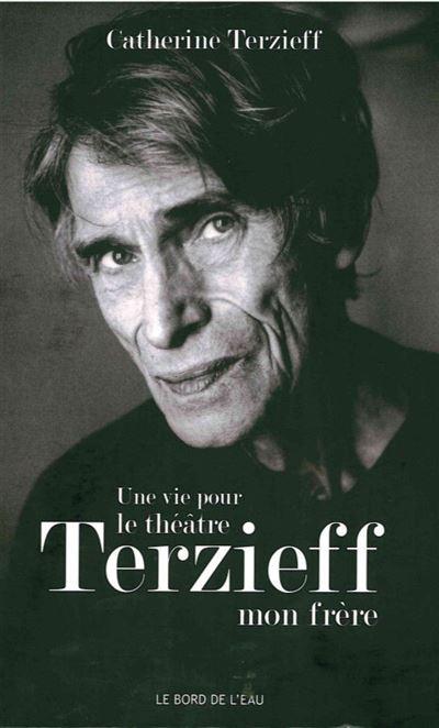 Une Vie Pour le Théâtre - Terzieff,Mon Frere