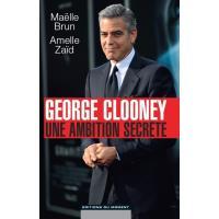 Georges Clooney, une ambition secrète