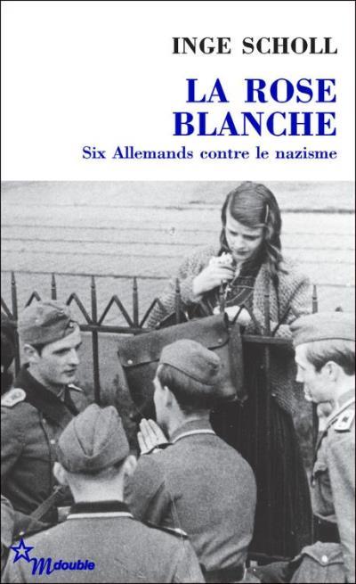 La Rose blanche - Six Allemands contre le nazisme - 9782707326942 - 6,49 €