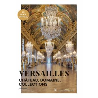 versailles le guide officiel broch pierre lemoine j r mie beno t yves carlier fr d ric. Black Bedroom Furniture Sets. Home Design Ideas