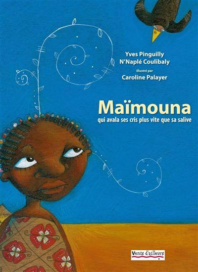 Maïmouna, qui avala ses cris plus vite que sa salive