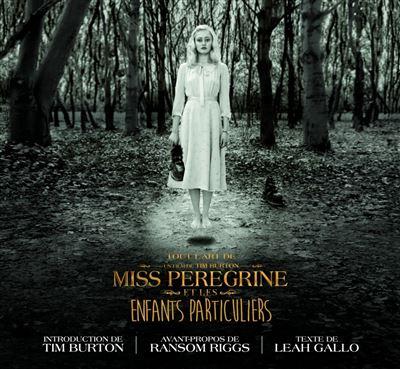 Tout l'art de Miss Peregrine et les enfants particuliers