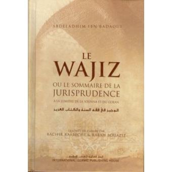 le wajiz ou le sommaire de la jurisprudence la lumi re du coran reli abdeladhim ibn. Black Bedroom Furniture Sets. Home Design Ideas