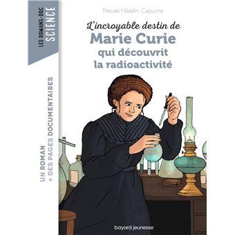 L'incroyable destin de Marie Curie, qui découvrit la radioactivité