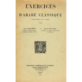 Exercices D Arabe Classique Broche Regis Blachere Marie Ceccaldi Achat Livre Fnac