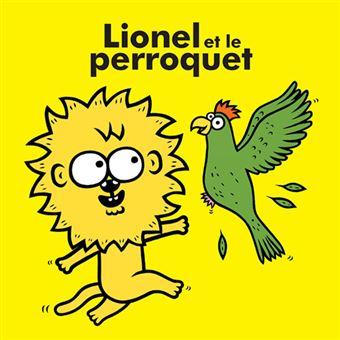 Lionel Et Le Perroquet Cartonne Eric Veille Achat Livre Fnac