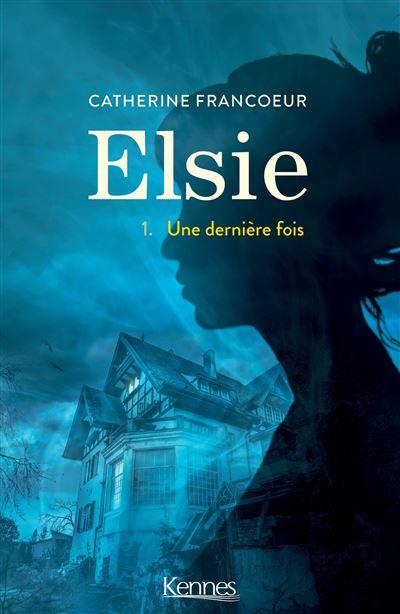 Une dernière fois - tome 1 - Elsie