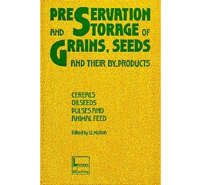 Preservation and storage of grains, seeds and their by-products