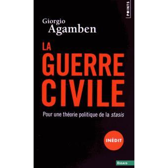 Giorgio Agamben - La Guerre Civile, Pour une Théorie Politique de la Stasis