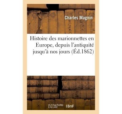 Histoire des marionnettes en Europe, depuis l'antiquité jusqu'à nos jours (Éd.1862)