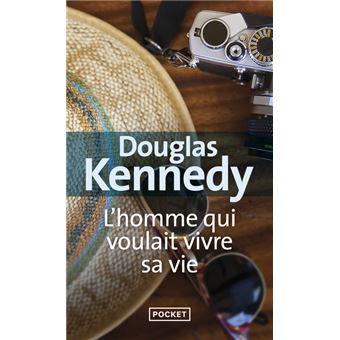 L Homme Qui Voulait Vivre Sa Vie Poche Douglas Kennedy Bernard