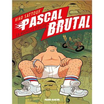 Pascal BrutalPascal Brutal - La nouvelle virilité