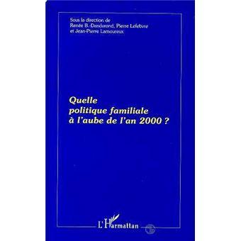 Quelle politique familiale a l'aube de l'an 2000