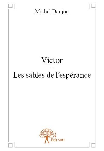 Victor, les sables de l'espérance