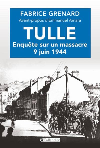 Tulle enquete sur un massacre 9 juin 1944