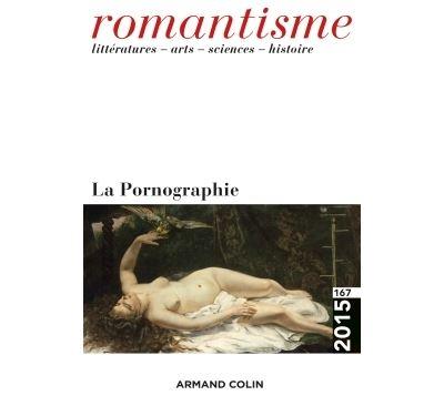 Romantisme n° 167 (1/2015) La Pornographie