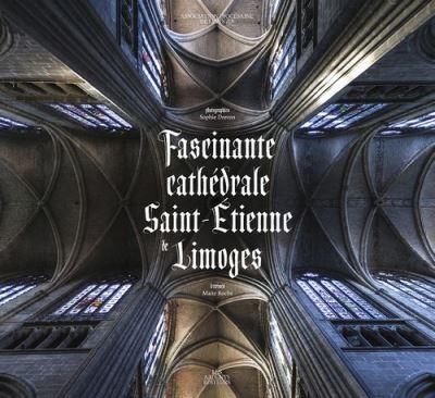 Fascinante Cathédrale Saint-Étienne de Limoges
