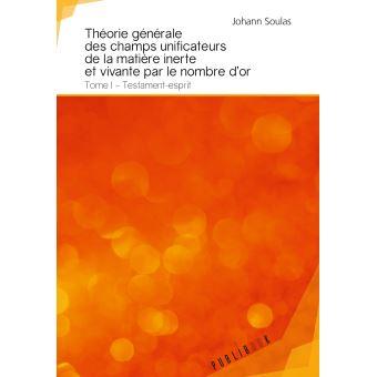 Theorie generale des champs unificateurs de la matiere,1
