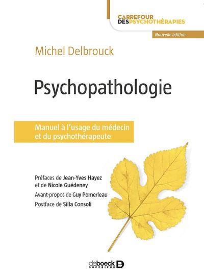 Psychopathologie - Manuel à l'usage du médecin et du psychothérapeute - 9782807327641 - 42,99 €
