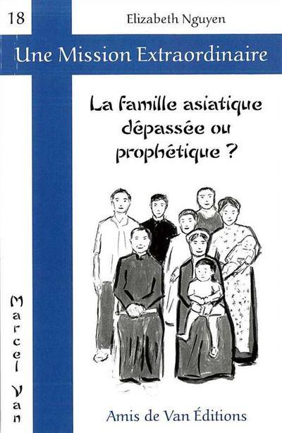 La famille asiatique dépassé ou prophétique ?