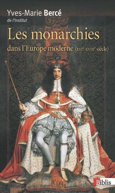 La Monarchies dans l'Europe moderne XVIe - XVIIIe siècles