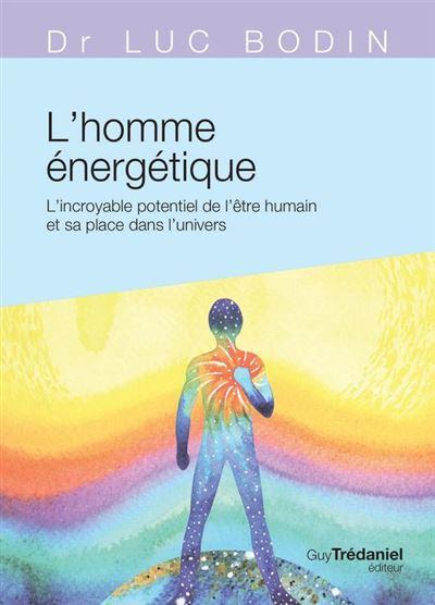 L'homme énergétique - L'incroyable potentiel de l'être humain - 9782813219558 - 6,99 €