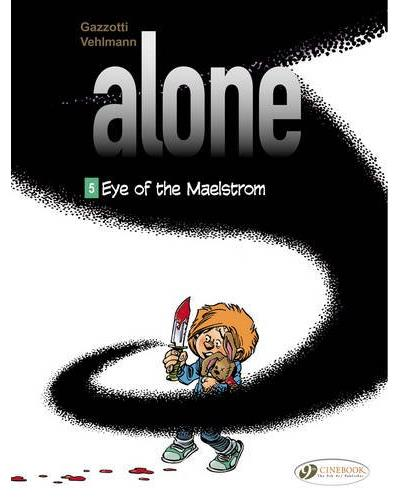 Alone - tome 5 Eye of the maelstrom