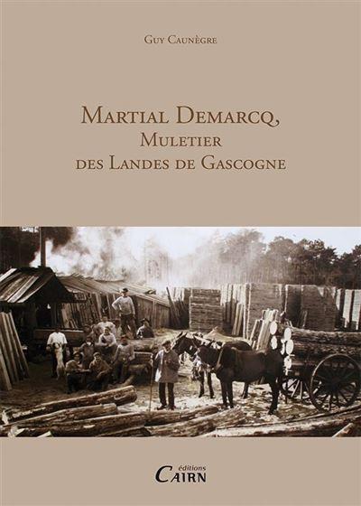 Martial Demarcq, muletier des Landes de Gascogne