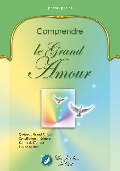 Comprendre le Grand Amour