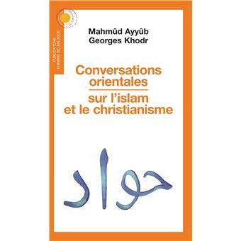 Conversations orientales sur l'islam et le christianisme